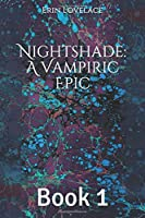 Nightshade: A Vampiric Epic: Book 1