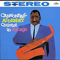 Quintet in Chicago by CANNONBALL ADDERLEY (2011-06-28)