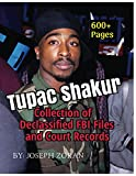 Tupac Shakur - Collection of Declassified FBI Files And Court Records (English Edition)