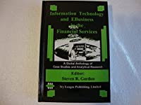 Global Information Technology and E-Business for the Financial Services Industry: Selected Case Studies
