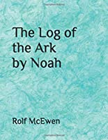 The Log of the Ark by Noah