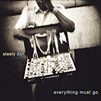 Everything Must Go by Steely Dan (2003-07-11)