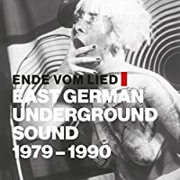 ENDE VOM LIED: EAST GERMAN ONDERGROUND [2LP] (IMPORT) [12 inch Analog]