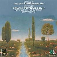 Schubert: Trio con Pianoforte, Op. 100; Beethoven: Sonata a Kreutzer N. 9, Op. 47