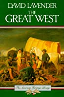 The Great West (American Heritage Library)
