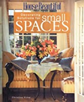 Decorating Solutions for Small Spaces (House Beautiful Series)