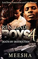Renegade Boys 4: Death by Destruction