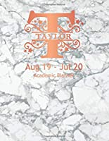 """Taylor Academic Planner: Personalized Daily Planner Aug 19 - July 20. Monogram Letter T With White and Gray Marble and Rose Gold Cover. 8.5""""x11"""" Day Per Page For Students, Moms and Teachers"""