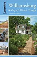 Insiders' Guide® to Williamsburg: And Virginia's Historic Triangle, 17th Edition (Insiders' Guides)