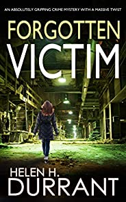 FORGOTTEN VICTIM an absolutely gripping crime mystery with a massive twist (Detective Rachel King Thrillers Bo