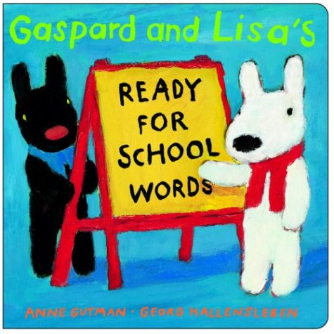 Gaspard and Lisa's Ready-for-School Wordsの詳細を見る