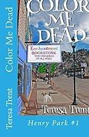 Color Me Dead (Henry Park) (Volume 1) [並行輸入品]