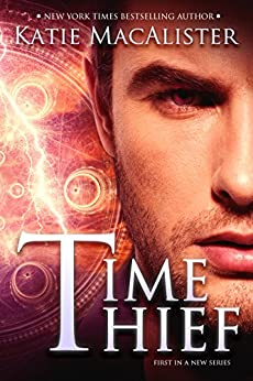 Time Thief (Time Thief Novel Book 1) by [MacAlister, Katie]