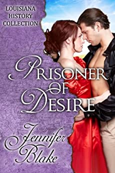 Prisoner of Desire (The Louisiana History Collection Book 6) by [Blake, Jennifer]