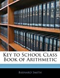 Key to School Class Book of Arithmetic