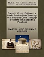 Roger H. Comly, Petitioner, V. Lower Southampton Township. U.S. Supreme Court Transcript of Record with Supporting Pleadings