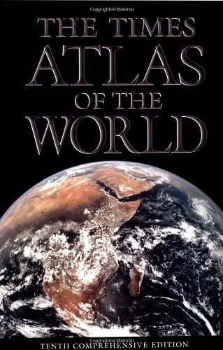 Download The Times Atlas of the World: Tenth Comprehensive Edition (TIMES ATLAS OF THE WORLD COMPREHENSIVE EDITION) 081293265X