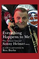 Everything Happens to Me!: The Almost Famous Sunny Helmer Story
