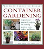 Container Gardening (Practical Gardening Library)