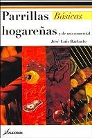 Parrillas Hogarenas Y De Uso Comercial/ Domestic And Commercial Use Barbecues (Basicos)