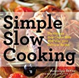 Simple Slow Cooking: The Definitive Slow Cooker Bible with Over 300 Recipes for Every Lifestyle
