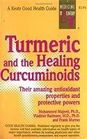 Turmeric and the Healing Curcuminoids (Keats Good Health Guides)