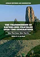 The Transmission of Kapsiki-Higi Folktales over Two Generations: Tales That Come, Tales That Go (African Histories and Modernities)