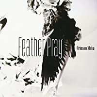 Feather Pray [B-TYPE]