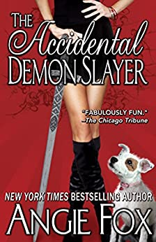 The Accidental Demon Slayer (Biker Witches Mystery Book 1) by [Fox, Angie]