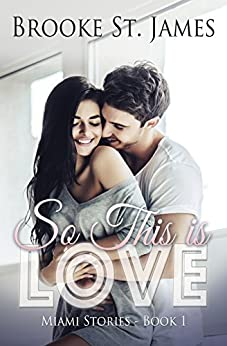 So This is Love (Miami Stories Book 1) by [St. James, Brooke]