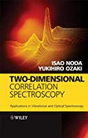 Two-Dimensional Correlation Spectroscopy: Applications in Vibrational and Optical Spectroscopy