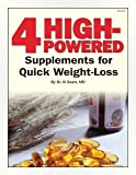 4 High-Powered Supplements for Quick Weight Loss (English Edition)
