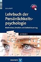 Lehrbuch der Persoenlichkeitspsychologie: Motivation, Emotion und Selbststeuerung