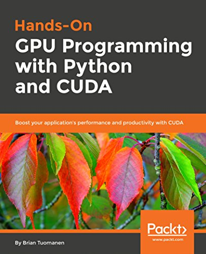 Hands-On GPU Programming with Python and CUDA: Boost your application's performance and productivity with CUDA (English Edition)