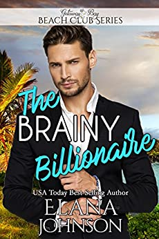 The Brainy Billionaire (Clean Billionaire Beach Club Romance Book 1) by [Johnson, Elana, Bay, Getaway]