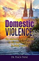 Domestic Violence: The Awakening of the Church to This Important Issue in Today's Society