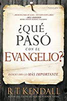 Qué pasó con el Evangelio? / Whatever Happened to the Gospel?: Redescubra lo más importante.