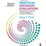 Practical Program Evaluation: Theory-Driven Evaluation and the Integrated Evaluation Perspective 2ed