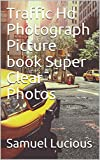 Traffic Hd Photograph Picture book Super Clear Photos (English Edition)