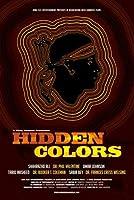 Hidden Colors: The Untold History Of People Of Aboriginal,Moor,and African Descent