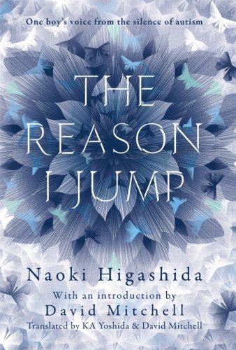 The Reason I Jump: one boy's voice from the silence of autism (English Edition)