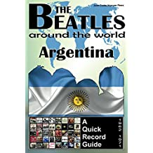 The Beatles - Argentina - A Quick Record Guide: Full Color Discography (1962-1971) (The Beatles Around The World Book 11)