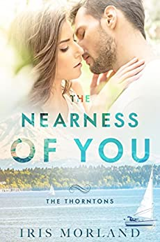 The Nearness of You (Love Everlasting) (The Thorntons Book 1) by [Morland, Iris]