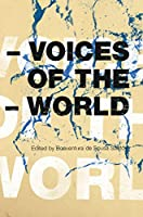 Voices of the World (Reinventing Social Emancipation Toward New Manifestos)