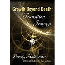Growth Beyond Death: Transition Journeys