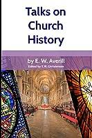 Talks on Church History
