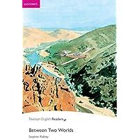 Easystart: Between Two Worlds: Easystarts (Pearson English Graded Readers)