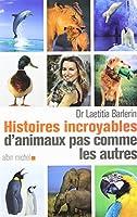 Histoires Incroyables D'Animaux Pas Comme Les Autres (Memoires - Temoignages - Biographies)