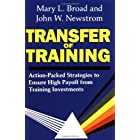 Transfer Of Training: Action-packed Strategies To Ensure High Payoff From Training Investments