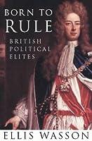 Born to Rule: British Political Elites